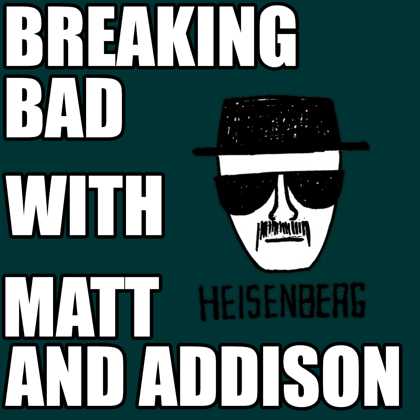 Breaking Bad with Matt and Addison
